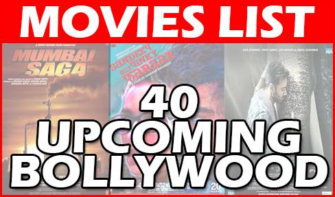 40 Upcoming Bollywood Movies 2021