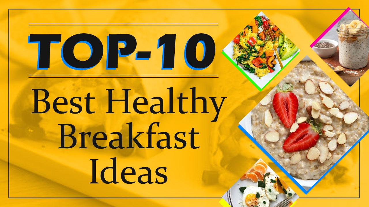 Best Healthy Breakfast Ideas